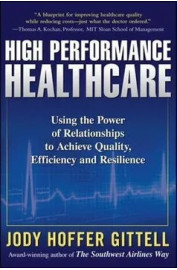 HIGH PERFORMANCE HEALTHCARE: USING THE POWER OF RELATIONSHIPS TO ACHIE