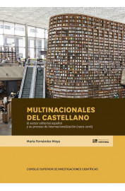 MULTINACIONALES DEL CASTELLANO : EL SECTOR EDITORIAL ESPAÑOL