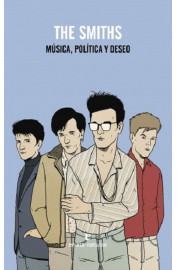 THE SMITHS : MUSICA, POLITICA Y DESEO