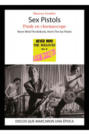 SEX PISTOLS : PUNK EN CINEMASCOPE : NEVER MIND THE BOLLOCKS