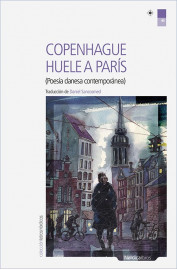 COPENHAGUE HUELE A PARIS (POESIA DANESA CONTEMPORANEA) ED. BILINGUE