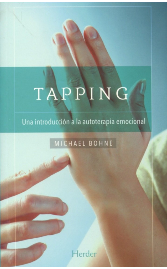 TAPPING : UNA INTRODUCCION A LA AUTOTERAPIA EMOCIONAL