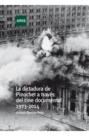 DICTADURA DE PINOCHET A TRAVES DEL CINE DOCUMENTAL 1973-2014