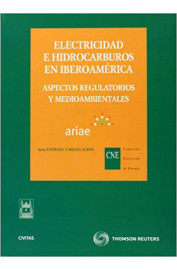 ELECTRICIDAD E HIDROCARBUROS EN IBEROAMERICA : ASPECTOS REGULATORIOS Y