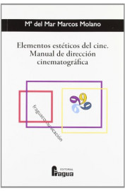 ELEMENTOS ESTETICOS DEL CINE. MANUAL DE DIRECCION CINEMATOGRAFICA