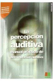 PERCEPCION AUDITIVA, LA (VOL. I) : UN ENFOQUE TRANSVERSAL