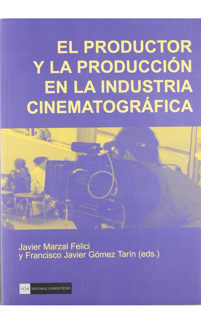 PRODUCTOR Y LA PRODUCCION EN LA INDUSTRIA CINEMATOGRAFICA, EL