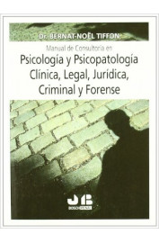 PSICOLOGIA Y PSICOPATOLIGIA CLINICA, LEGAL, JURIDICA.: