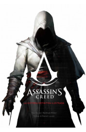 PANINI-COMIC : ASSASSIN S CREED - LA HISTORIA DEFINITIVA ILUSTRADA