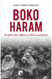 BOKO HARAM : EL DELIRIO DEL CALIFATO EN AFRICA OCCIDENTAL