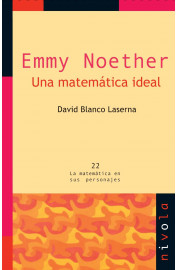 EMMY NOETHER : UNA MATEMATICA IDEAL